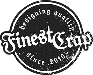 FinestCrap - designing quality since 2010